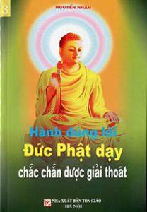 Hành đúng lời Phật dạy chắc chắn Giải thoát