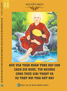 Vua Trần Nhân Tông dạy con cách giữ nước, công thức Giải thoát …
